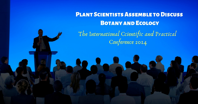 Plant Scientists Assemble to Discuss Botany and Ecology